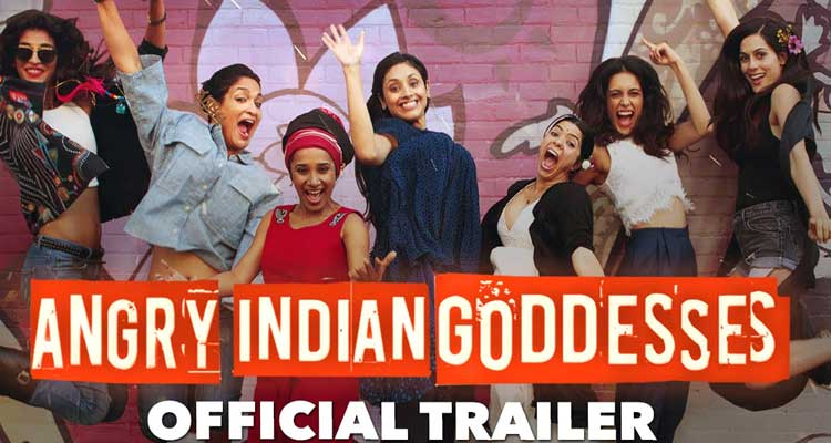 Angry Indian Goddesses banned you can stream online